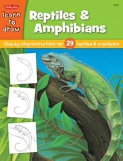 Reptiles & Amphibians: Step by Step Intsructions for 29 Reptiles and