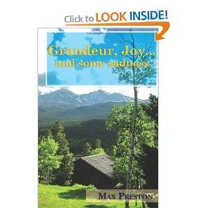 Grandeur, Joyand some sadness (9781460910856): Max Preston: Books