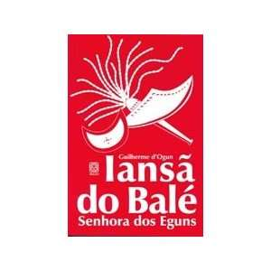Iansã Do Balé (9788534700061): Guilherme Dogum: Books