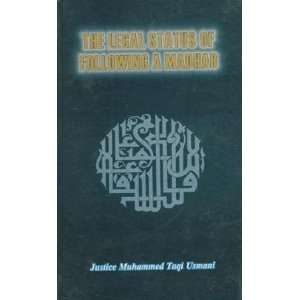 The Legal Status of Following a Madhab: Mufti Muhammad