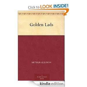Golden Lads Arthur Gleason, Helen Hayes Gleason  Kindle