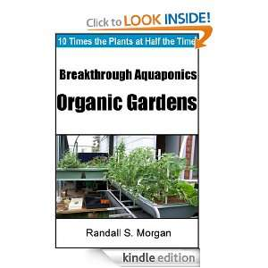 Aquaponics Organic Gardens: 10 Times the Plants at Half the Time