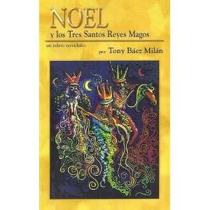 santos reyes magos, un relato navideño.: Tony. Báez Milán: Books