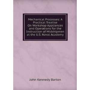 of Midshipmen a he U.S. Naval Academy John Kennedy Baron Books