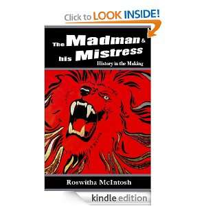 e Madman & His Mistress History in e Making Roswia McIntosh