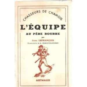 de chamois/ léquipe au pere bourre Lefrançois Jean Books