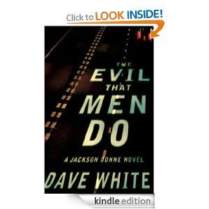 The Evil That Men Do: A Jackson Donne Novel: Dave White: