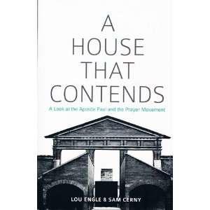 A House That Contends: Lou Engle, Sam Cerny: Books