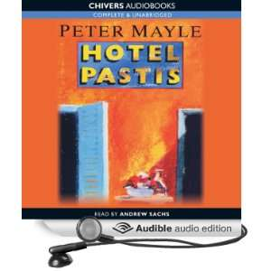 Hotel Pastis (Audible Audio Edition): Peter Mayle, Andrew