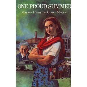 One Proud Summer (9780889610484) Marsha Hewitt, Claire MacKay Books
