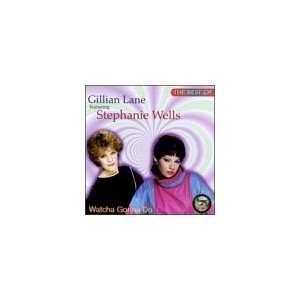 Watcha Gonna Do: Gillian Lane, Stephanie Wells: Music