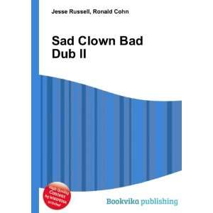 Sad Clown Bad Dub II: Ronald Cohn Jesse Russell: Books