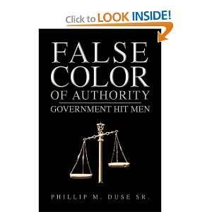: GOVERNMENT HIT MEN (9781425735982): Phillip M. Duse Sr.: Books