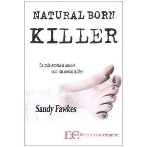 amore con un serial killer (9788889383872) Sandy Fawkes Books