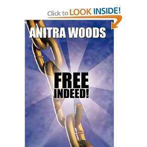 Free Indeed! (9781452093123): Anitra Woods: Books