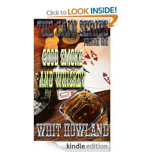 The Cain Series Good Smoke and Whiskey Volume 1: Whit Howland: