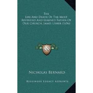 Church, James Usher (1656) (9781167066993): Nicholas Bernard: Books