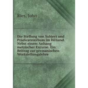 . Ein Beitrag zur germanischen Wortstellungslehre John Ries Books