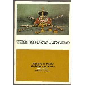 The Crown Jewels At The Tower Of London: Ministry Of