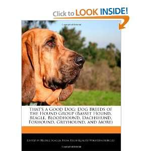 Thats a Good Dog: Dog Breeds of the Hound Group (Basset Hound, Beagle