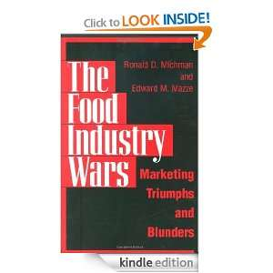 The Food Industry Wars Marketing Triumphs and Blunders Edward M