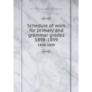 Schedule of work for primary and grammar grades. 1898 1899