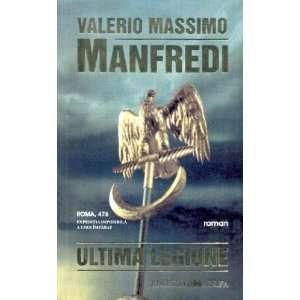 Ultima Legiune (9789738457454): Valerio Massimo Manfredi