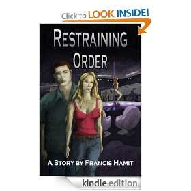 Restraining Order: Francis Hamit, Maria Fernanda Delgado: