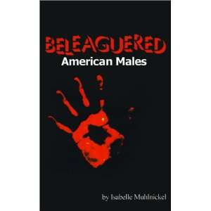 Beleaguered American Males (9781588204738) Isabelle