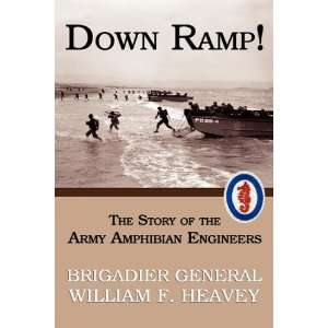 Down Ramp The Story of the Army Amphibian Engineers (WWII