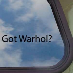 Got Warhol? Black Decal Andy Pop Art Truck Window Sticker