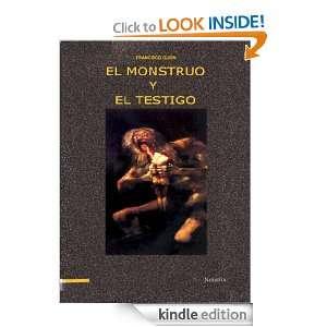 EL MONSTRUO Y EL TESTIGO (Spanish Edition): FRANCISCO GIJON: