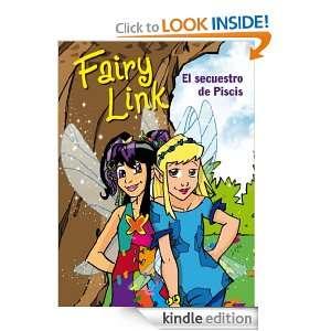 Fairy Link. El secuestro de Piscis (Spanish Edition) Infantil