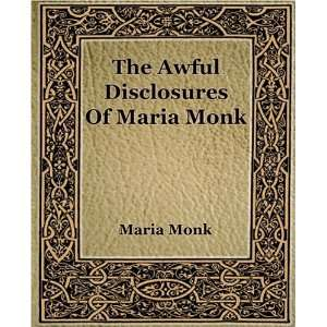 The Awful Disclosures of Maria Monk (9781594621604) Maria Monk Books