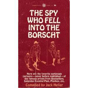 The Spy Who Fell Into the Borscht Jack (compiled by) Heller Books
