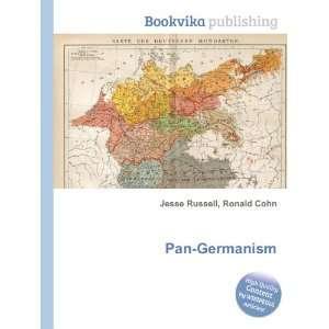 Pan Germanism Ronald Cohn Jesse Russell Books