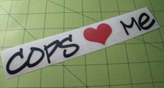 COPS LOVE ME Decal JDM IMPORT DRIFT STANCE STICKER