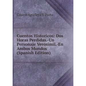 En Ambos Mundos (Spanish Edition) Cástor Aguilera Y Porta Books