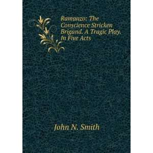 Stricken Brigand. A Tragic Play. In Five Acts: John N. Smith: Books