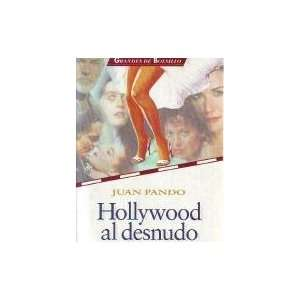 Hollywood al Desnudo (9788423991389): Juan Pando: Books