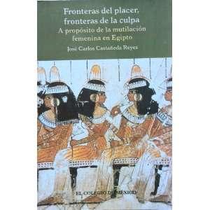 Spanish Edition) (9789681210991): Castañeda Reyes José Carlos: Books