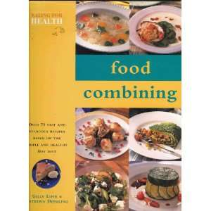 : Healthy Eating   Food Combining (Over 70 Fast and Delicious Recipes