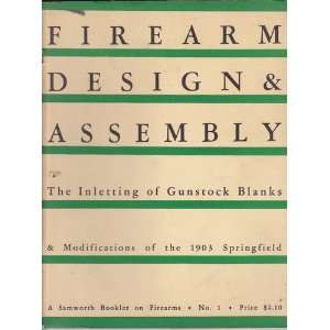 Firearm Design and Assembly: The Inletting of Gunstock