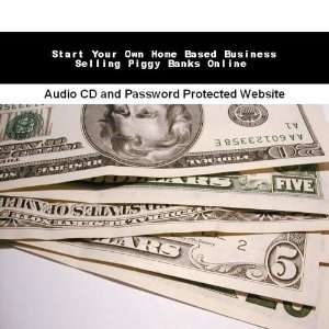 Own Home Based Business Selling Piggy Banks Online James Orr Books