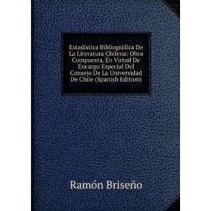 ¡fica De La Literatura Chilena: Obra Compuesta, En Virtud De Encargo