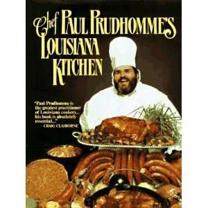 Chef Paul Prudhommes Louisiana Kitchen 1984 publication