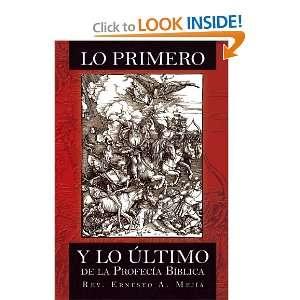 Lo Primero Y lo Ultimo de la Profecía Bíblica (Spanish