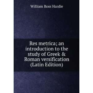 & Roman versification (Latin Edition) William Ross Hardie Books