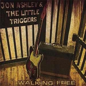 Walking Free Jon Ashley & he Lile riggers Music