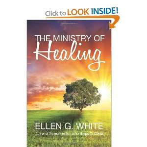 The Ministry of Healing (9781907661327): Ellen G. White